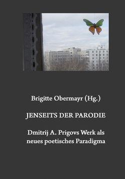 Jenseits der Parodie. Dmitrij A. Prigovs Werk als neues poetisches Paradigma von Obermayr,  Brigitte