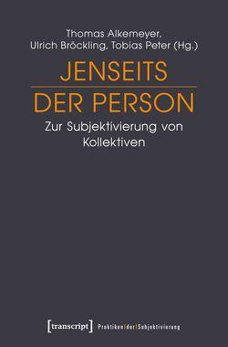 Jenseits der Person von Alkemeyer,  Thomas, Bröckling,  Ulrich, Peter,  Tobias