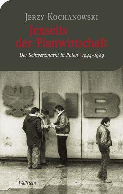 Jenseits der Planwirtschaft von Kochanowski,  Jerzy, Weber,  Pierre-Frédéric