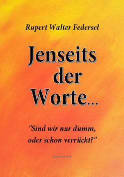 Jenseits der Worte von Federsel,  Rupert