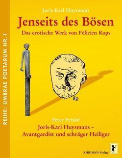 Jenseits des Bösen – Das erotische Werk von Félicien Rops von Huysmans,  Joris K., Priskil,  Peter