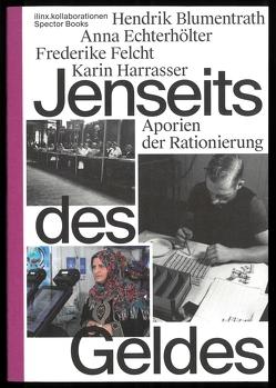 Jenseits des Geldes von Blumentrath,  Hendrik, Echterhölter,  Anna, Felcht,  Frederike, Harrasser,  Karin