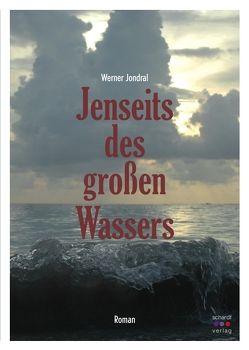 Jenseits des großen Wassers von Jondral,  Werner