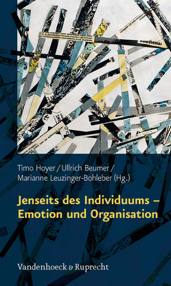 Jenseits des Individuums – Emotion und Organisation von Beumer,  Ullrich, Hoyer,  Timo, Leuzinger-Bohleber,  Marianne