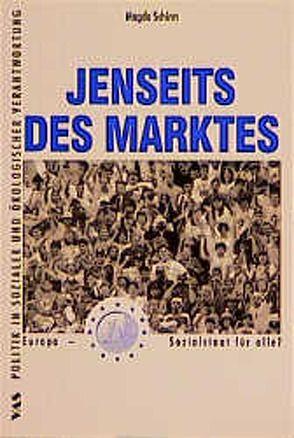 Jenseits des Marktes von Busch,  Klaus, Mindermann,  Martin, Schirm,  Magda, Schmuck,  Otto