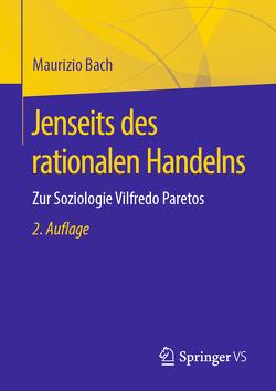 Jenseits des rationalen Handelns von Bach,  Maurizio