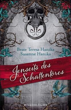 Jenseits des Schattentores von Hanika,  Beate Teresa, Hanika,  Susanne
