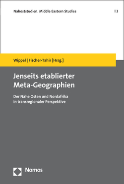 Jenseits etablierter Meta-Geographien von Fischer-Tahir,  Andrea, Wippel,  Steffen