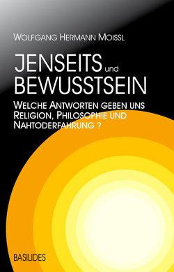 Jenseits und Bewusstsein von Moissl,  Wolfgang Hermann