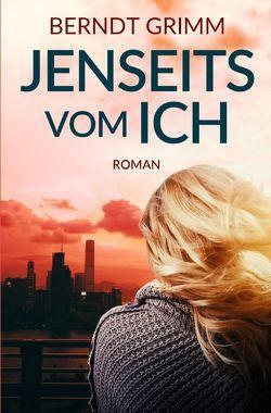 Jenseits vom ich von Grimm,  Berndt