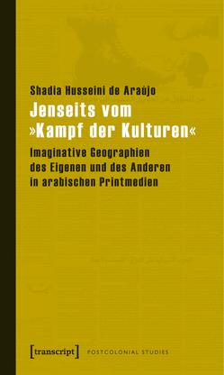 Jenseits vom »Kampf der Kulturen« von Husseini de Araújo,  Shadia