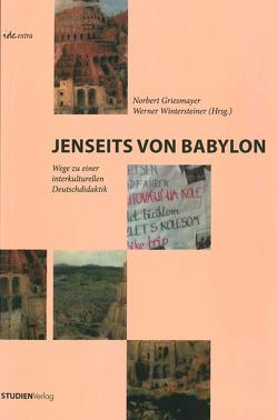 Jenseits von Babylon von Griesmayer,  Norbert, Wintersteiner,  Werner