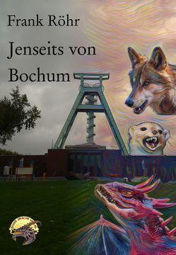 Jenseits von Bochum von Röhr,  Frank