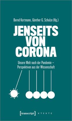 Jenseits von Corona von Kortmann,  Bernd, Schulze,  Günther
