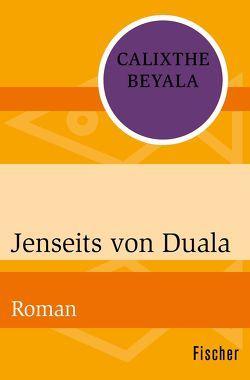 Jenseits von Duala von Beyala,  Calixthe, Waeckerlin Induni,  Giò