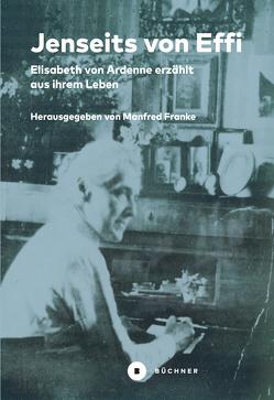 Jenseits von Effi Briest von Ardenne,  Elisabeth von, Franke,  Manfred