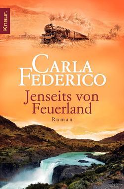 Jenseits von Feuerland von Federico,  Carla