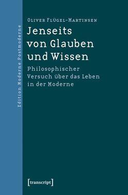 Jenseits von Glauben und Wissen von Flügel-Martinsen,  Oliver