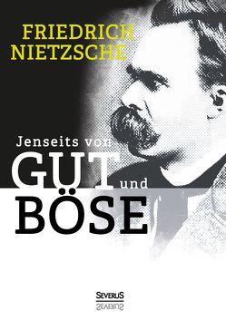 Jenseits von Gut und Böse von Nietzsche,  Friedrich