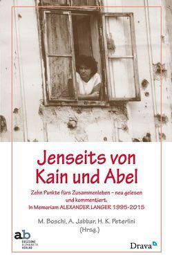 Jenseits von Kain und Abel von Boschi,  Massimiliano, Jabbar,  Adel, Peterlini,  Hans Karl
