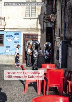 Jenseits von Lampedusa – willkommen in Kalabrien von Tüne,  Anna