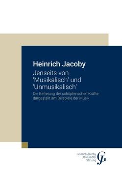Jenseits von 'Musikalisch' und 'Unmusikalisch' von Heinrich Jacoby-Elsa Gindler-Stiftung,  -, Jacoby,  Heinrich