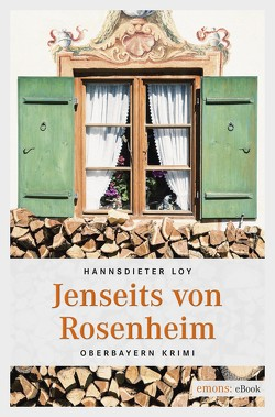 Jenseits von Rosenheim von Loy,  Hannsdieter