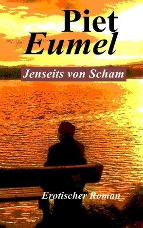 Jenseits von Scham von Eumel,  Piet