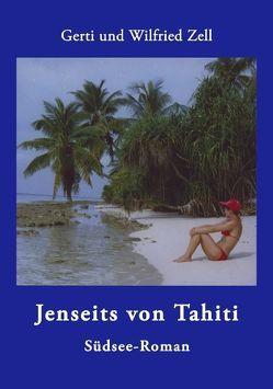 Jenseits von Tahiti von Zell,  Gerti, Zell,  Wilfried