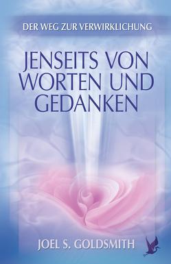 Jenseits von Worten und Gedanken von Goldsmith,  Joel S