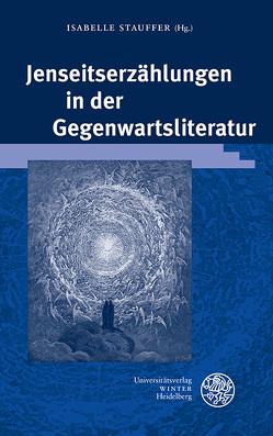 Jenseitserzählungen in der Gegenwartsliteratur von Stauffer,  Isabelle