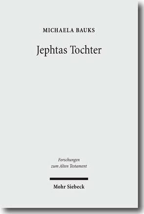 Jephtas Tochter von Bauks,  Michaela