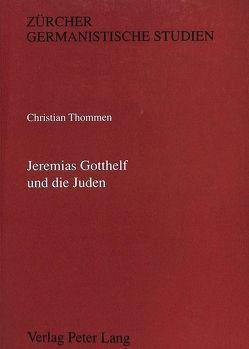 Jeremias Gotthelf und die Juden von Thommen,  Christian