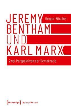 Jeremy Bentham und Karl Marx von Ritschel,  Gregor