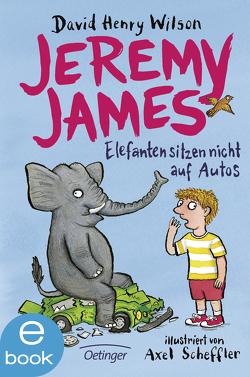 Jeremy James oder Elefanten sitzen nicht auf Autos von Scheffler,  Axel, Wilson,  David Henry, Winter,  Gerda und Helmut