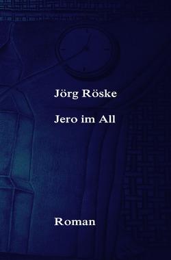 Jero im All von Röske,  Jörg