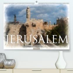 Jerusalem à la aquarell (Premium, hochwertiger DIN A2 Wandkalender 2021, Kunstdruck in Hochglanz) von Bruhn,  Olaf