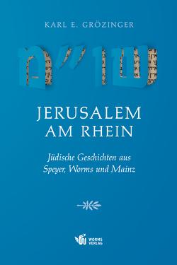 Jerusalem am Rhein von Grözinger,  Karl Erich