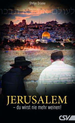 Jerusalem, du wirst nie mehr weinen von Drüeke,  Stefan