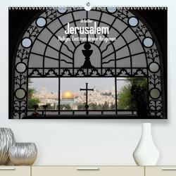 Jerusalem – Heiliges Zentrum dreier Religionen (Premium, hochwertiger DIN A2 Wandkalender 2021, Kunstdruck in Hochglanz) von Geißler,  Uli