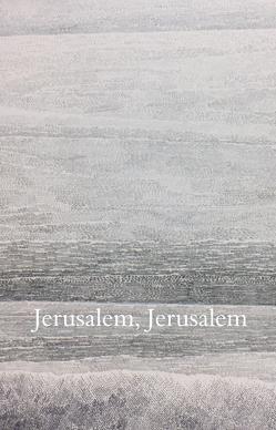 Jerusalem, Jerusalem von Bader,  Günter