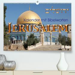 Jerusalem. Kalender mit BibelwortenCH-Version (Premium, hochwertiger DIN A2 Wandkalender 2021, Kunstdruck in Hochglanz) von kavod-edition