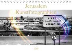Jerusalem Kunstfotographien (Tischkalender 2018 DIN A5 quer) von Camadini Switzerland JudaicArtPhotography,  Marena