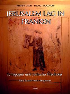 Jerusalem lag in Franken von Bergmann,  Rudolf M, Dollhopf,  Helmut, Liedel,  Herbert
