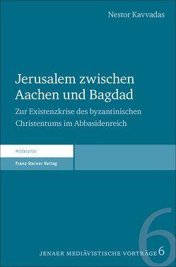 Jerusalem zwischen Aachen und Bagdad von Kavvadas,  Nestor