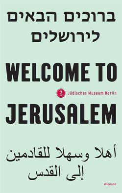 Welcome to Jerusalem von Kampmeyer,  Margret, Kugelmann,  Cilly