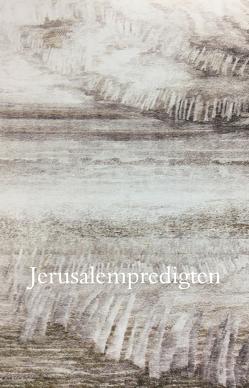 Jerusalempredigten von Bader,  Günter