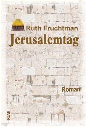 Jerusalemtag von Fruchtman,  Ruth