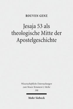 Jesaja 53 als theologische Mitte der Apostelgeschichte von Genz,  Rouven
