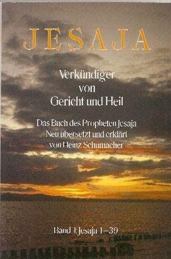 Jesaja Band 1 (Kapitel 1-39) von Schumacher,  Heinz